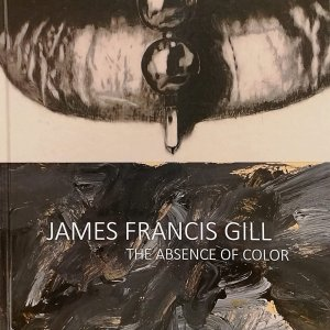 James Francis Gill The Absence of Color
